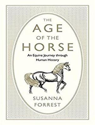The Age of the Horse - Susanna Forrest