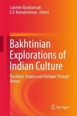Bakhtinian Explorations of Indian Culture - Lakshmi Bandlamudi