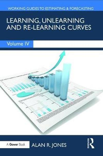 Learning, Unlearning and Re-Learning Curves - Alan R. Jones