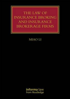 The Law of Insurance Broking and Insurance Brokerage Firms - Miao Li