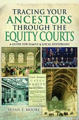 Tracing Your Ancestors Through the Equity Courts - Susan Thompson Moore