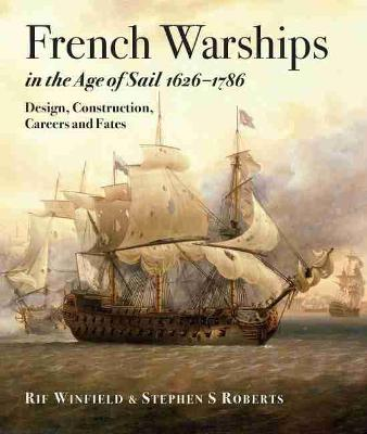 French Warships in the Age of Sail 1626 - 1786 - Rif Winfield