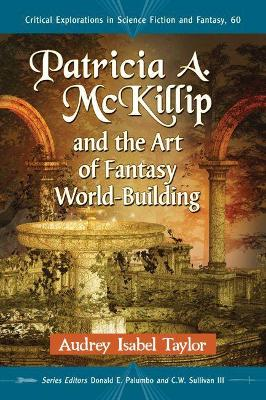 Patricia A. McKillip and the Art of Fantasy World-Building - Audrey Isabel Taylor