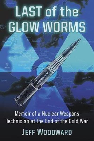 Last of the Glow Worms - Jeff Woodward