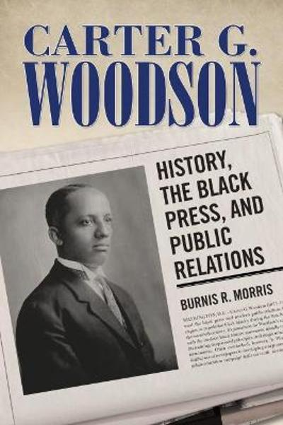 Carter G. Woodson - Burnis R. Morris