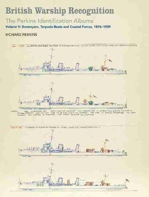 British Warship Recognition: The Perkins Identification Albums - Richard Perkins