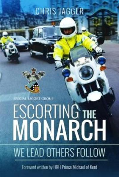 Escorting the Monarch - Chris Jagger