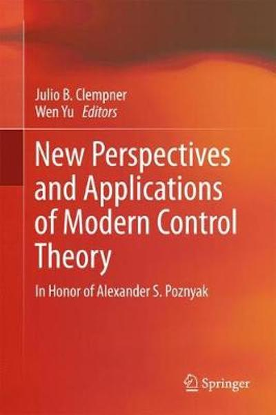 New Perspectives and Applications of Modern Control Theory - Julio Clempner