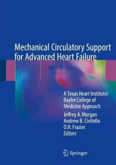 Mechanical Circulatory Support for Advanced Heart Failure - Jeffrey A. Morgan