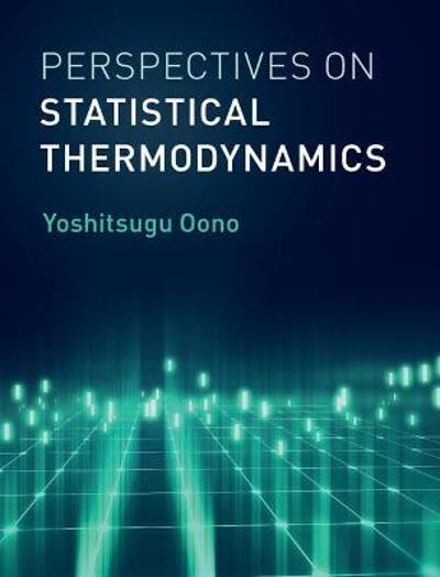 Perspectives on Statistical Thermodynamics - Yoshitsugu Oono