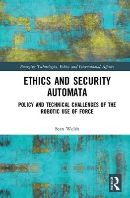 Ethics and Security Automata - Sean Welsh