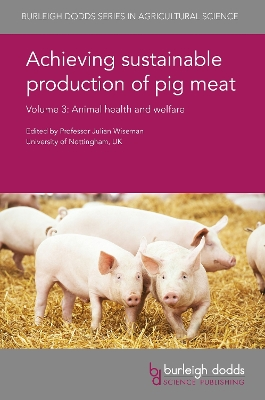 Achieving Sustainable Production of Pig Meat Volume 3 - Julian Wiseman