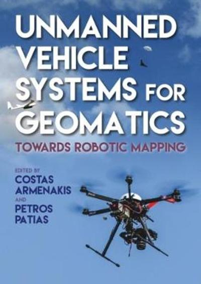 Unmanned Vehicle Systems for Geomatics - Costas Armenakis