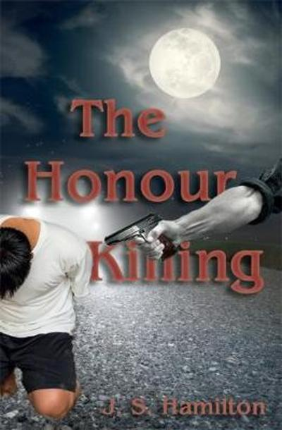 The Honour Killing - J. S. Hamilton