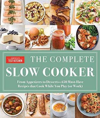The Complete Slow Cooker - America's Test Kitchen