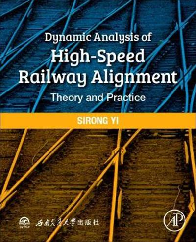 Dynamic Analysis of High-Speed Railway Alignment - Sirong Yi