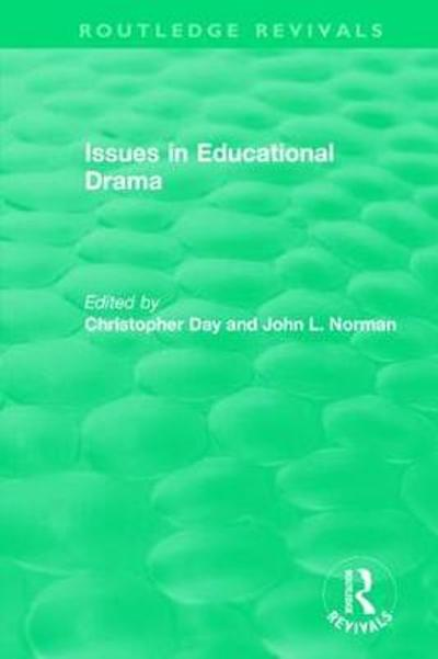 Issues in Educational Drama (1983) - Christopher Day