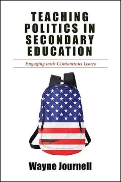 Teaching Politics in Secondary Education - Wayne Journell