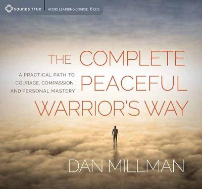Complete Peaceful Warrior's Way - Dan Millman