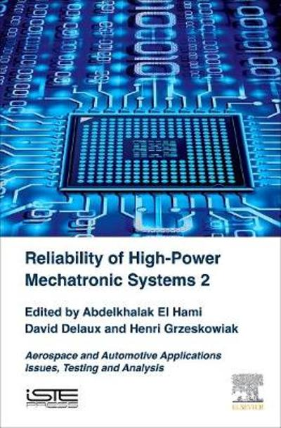 Reliability of High-Power Mechatronic Systems 2 - Abdelkhalak El Hami