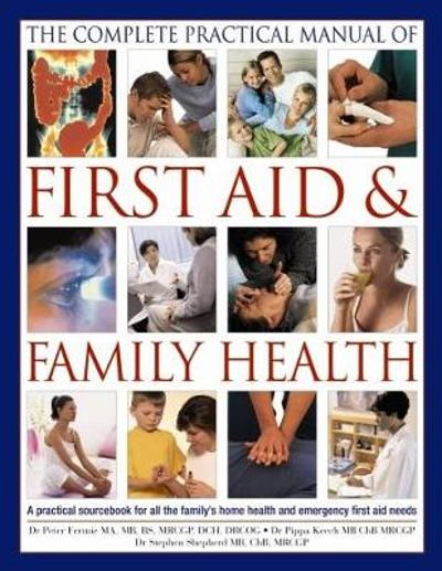 Complete Practical Manual of First Aid & Family Health - Peter Fermie