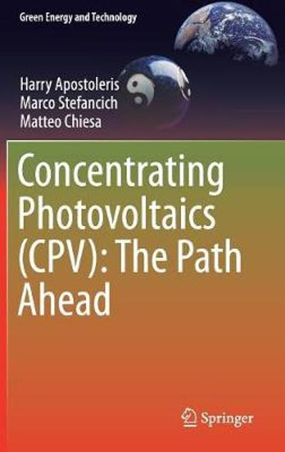 Concentrating Photovoltaics (CPV): The Path Ahead - Harry Apostoleris