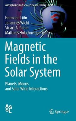 Magnetic Fields in the Solar System - Hermann Luhr
