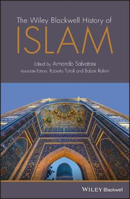 The Wiley Blackwell History of Islam - Armando Salvatore