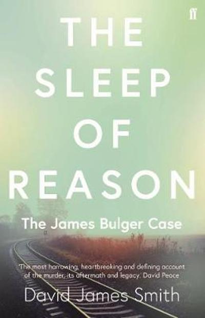 The Sleep of Reason - David James Smith