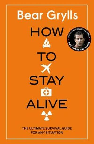 How to Stay Alive - Bear Grylls
