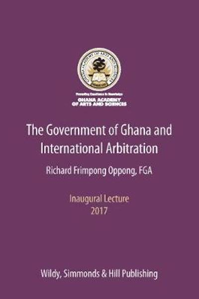 The Government of Ghana and International Arbitration - Richard Frimpong Oppong