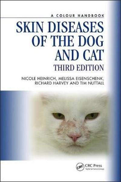 Skin Diseases of the Dog and Cat - Nicole A. Heinrich