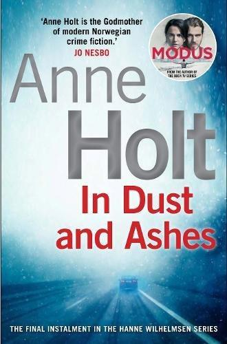 In dust and ashes - Anne Holt