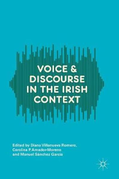Voice and Discourse in the Irish Context - Diana Villanueva Romero