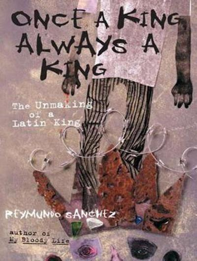 Once a King, Always a King - Reymundo Sanchez