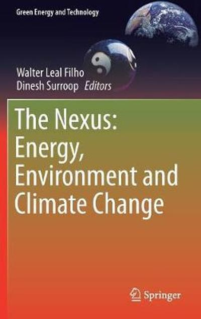 The Nexus: Energy, Environment and Climate Change - Walter Leal Filho