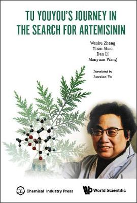 Tu Youyou's Journey In The Search For Artemisinin - Wenhui Zhang