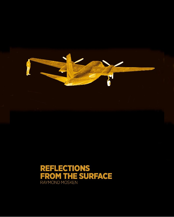 Reflections from the surface - Raymond Mosken