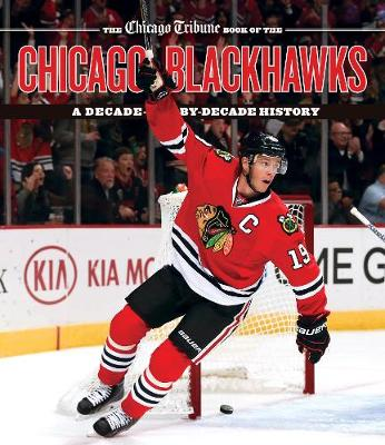 The Chicago Tribune Book of the Chicago Blackhawks - Chicago Tribune Staff