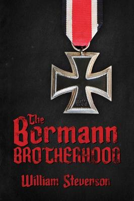 The Bormann Brotherhood - William Stevenson