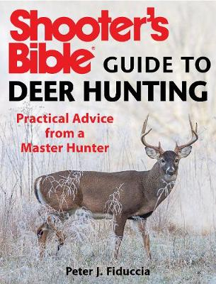 Shooter's Bible Guide to Deer Hunting - Peter J. Fiduccia