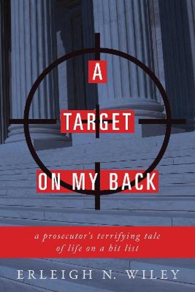 A Target on my Back - Erleigh N. Wiley