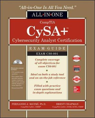 CompTIA CySA+ Cybersecurity Analyst Certification All-in-One Exam Guide (Exam CS0-001) - Fernando Maymi