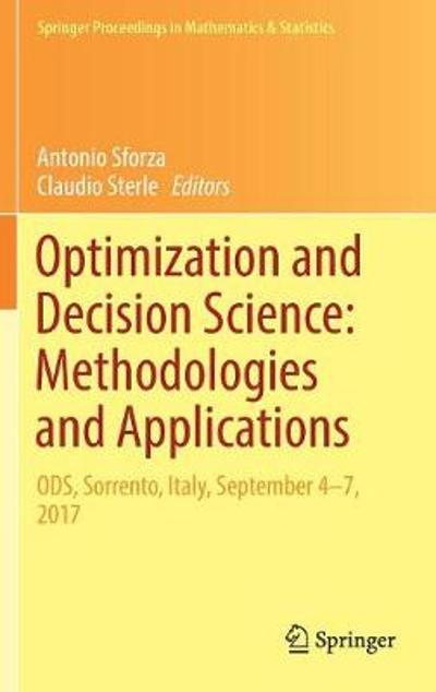 Optimization and Decision Science: Methodologies and Applications - Antonio Sforza