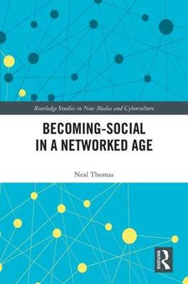Becoming-Social in a Networked Age - Neal Thomas
