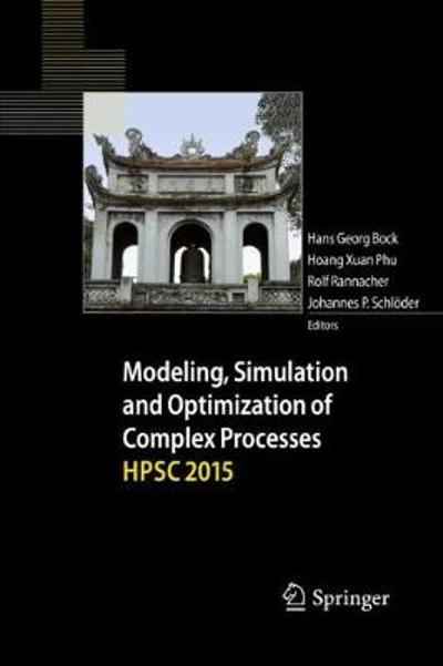 Modeling, Simulation and Optimization of Complex Processes  HPSC 2015 - Hans Georg Bock