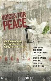 Voices for Peace - Noam Chomsky John Pilger Ilan Pappe Cynthia McKinney Bruce Gagnon Kathy Kelly Robin Ramsay Brian Terrell T. J. Coles