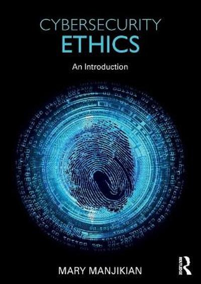 Cybersecurity Ethics - Mary Manjikian
