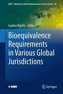Bioequivalence Requirements in Various Global Jurisdictions - Isadore Kanfer