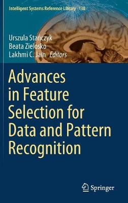Advances in Feature Selection for Data and Pattern Recognition - Urszula Stanczyk